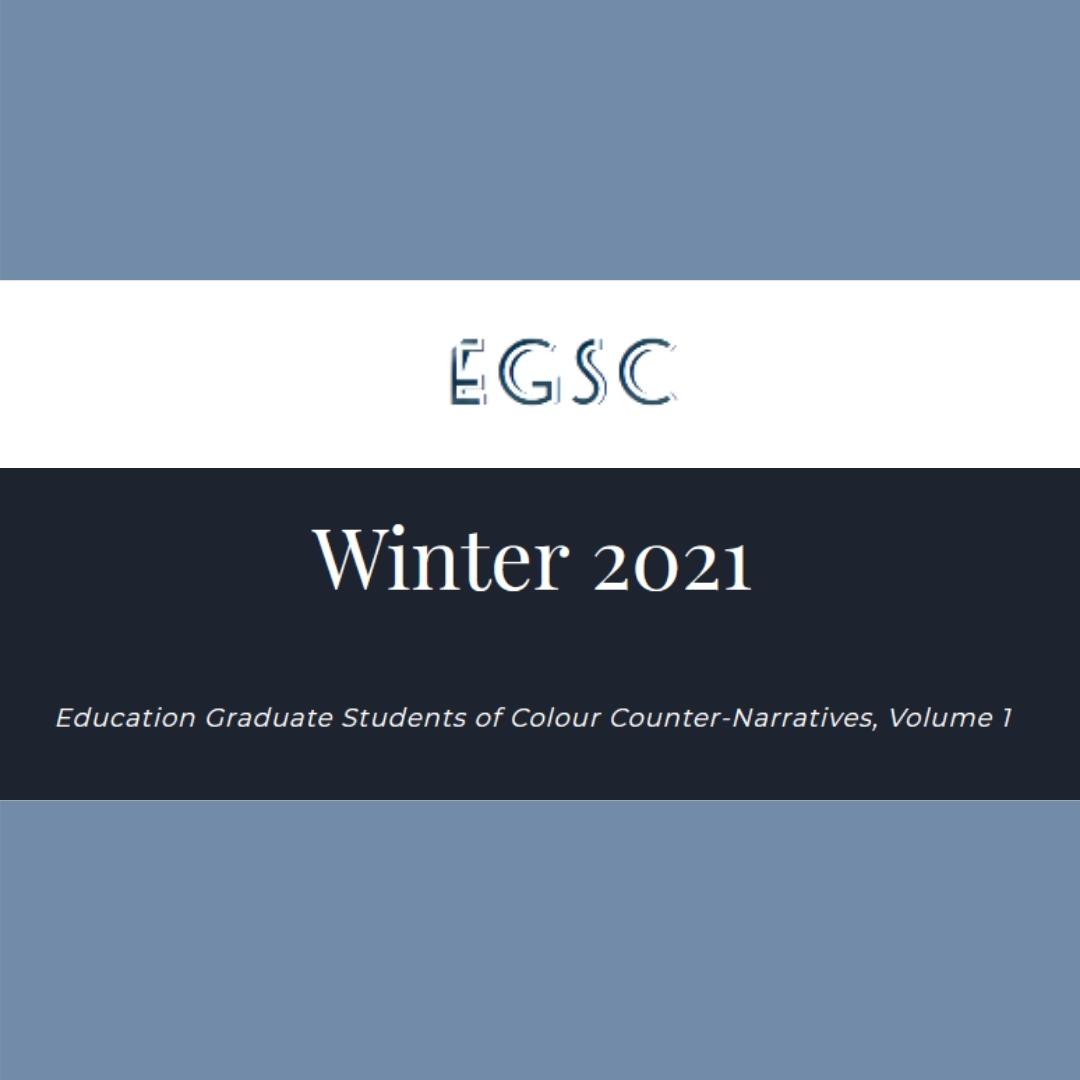 Counter Narratives - Education Graduate Students of Colour - EGSC