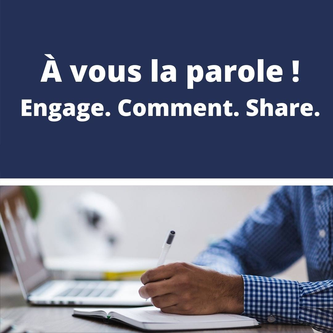 À vous la parole. Engage. Comment. Share. Person in blue shirt writing in a notebook.