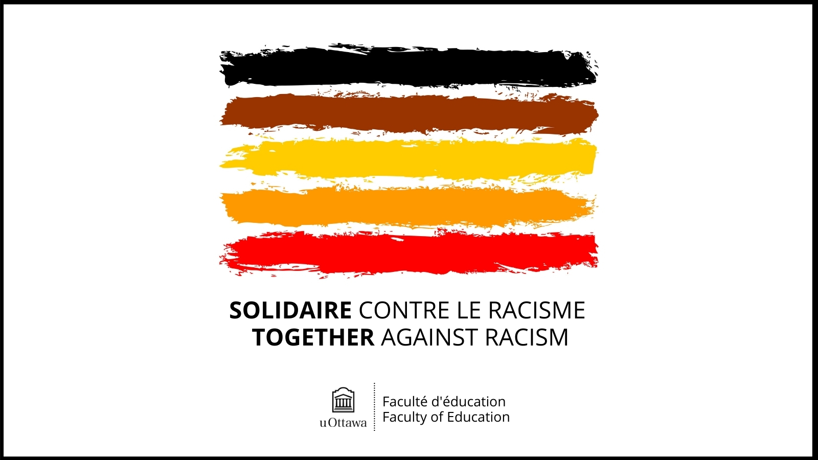 Together Against Racism, Faculty of Education, BIPOC paint brush strokes uOttawa logo